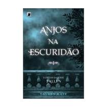 Anjos Da Escuridão - Contos Da Série Fallen - Lauren Kate