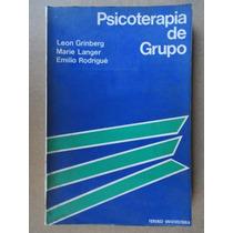 Psicoterapia De Grupo - Leon Grinberg / Marie Langer / Emili