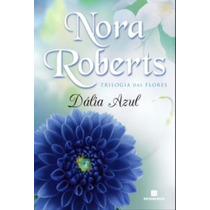 Dalia Azul - Trilogia Das Flores Vol.1 - Nora Roberts