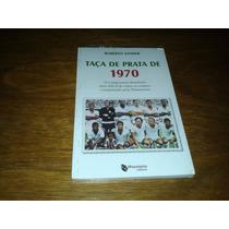 Taça De Prata - Roberto Sander Livro