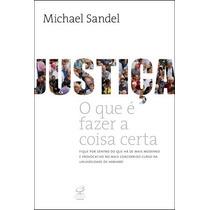 Livro - Justiça O Que É Fazer A Coisa Certa - Michael J. San