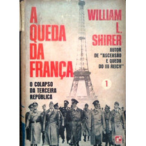 William L Shirer A Queda Da França 1 Editora Record