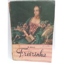 Livro: Delly, M. - Freirinha - Frete Grátis