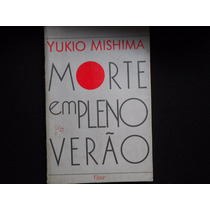 Yukio Mishuma - Morte Em Pleno Verão