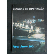 Manual De Operação Piper Arrow 200 / Emb 711 Corisco