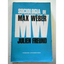Julien Freund - Sociologia De Max Weber