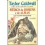Medica De Homens E De Almas * - Taylor Caldwell