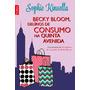 Becky Bloom, Delírios De Consumo Na Quinta Avenida - Sophie