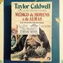 Médico De Homens E De Almas - Taylor Caldwell - Record 12 Ed