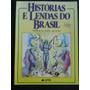 Historias E Lendas Do Brasil- Contos Da Terra Do Ouro- Parai