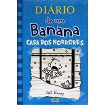 Diário De Um Banana - Vol.6 A Casa Dos Horrores- Jeff Kinney