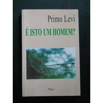 Primo Levi - É Isto Um Homem?