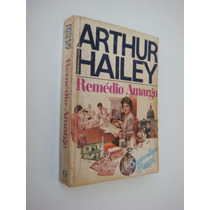 Remédio Amargo - Arthur Hailey - Supersellers