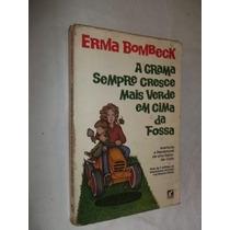 * Livro - A Grama Sempre Cresce Mais Verde Em Cima Da Fossa