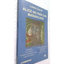 Livro Alice No País Das Maravilhas - Lewis Carroll -objetivo