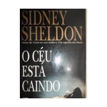 O Ceu Esta Caindo Sidney Sheldon - O Ceu Esta Caindo Sidney