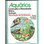 Aquários Construção E Manutenção - Beleza Ecologia Decoração