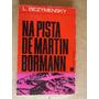 Na Pista De Martin Bormann Bezymensky Livro Bom Estado Geral
