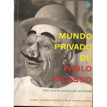 Livro - O Mundo Privado De Pablo Picasso - David Duncan
