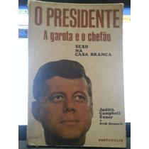Livro: Exner, Judith C. - O Presidente, A Garota E O Chefão