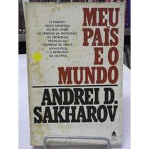 Livro - Meu País E O Mundo - Andrei D. Sakharov