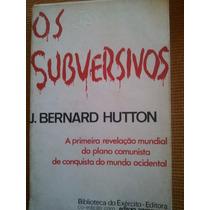 Livro Os Subversivos - J. Bernard Hutton