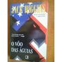 Livro O Vôo Das Águias - Jack Higgins- Record- 1999