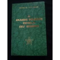 A Grande Pirâmide Revela Seu Segredo - Roselis Von Sass Bia