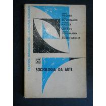 Ernst Fischer - Jean Duvignaud - Sociologia Da Arte