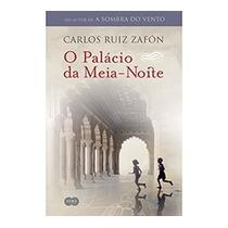Livro - O Palácio Da Meia Noite - Carlos Ruiz Zafón
