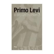 É Isto Um Homem? - Primo Levi