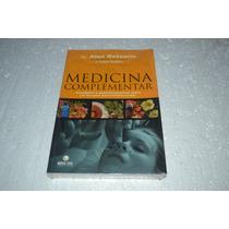 Medicina Complementar - Vantagens E Questionamentos Sobre As