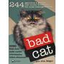Livro Bad Cat (244 Fotos De Gatose Gatinhos) - Frete Grátis