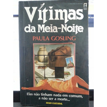 Livro: Gosling, Paula - Vítimas Da Meia-noite - Frete Grátis