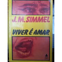 Livro: Simmel, J. M. - Viver É Amar - Frete Grátis