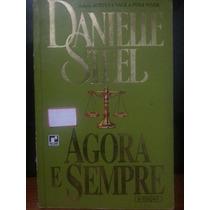 Livro: Steel, Danielle - Agora E Sempre - Frete Grátis