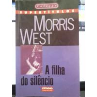 Livro: West, Morris - A Filha Do Silêncio - Frete Grátis