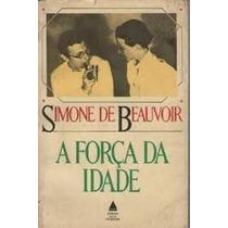 Livro A Força Da Idade - Simone De Beauvoir