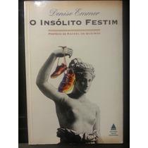 Livro: Emmer, Denise - O Insólito Festim - Frete Grátis