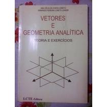 Vetores E Geometria Analítica (teoria E Exercícios)