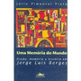 Uma Memória Do Mundo--júlio Pimental Pinto.