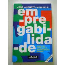 José A Minarelli - Empregabilidade- Como Ter Trabalho Sempre