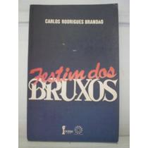 Livro Festim Dos Bruxos Carlos Rodrigues Brandão