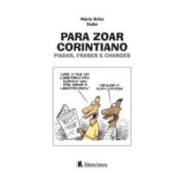 Livro Para Zoar Corintiano ( Piadas, Frases E Charges)