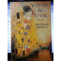 Livro: Rodrigues, José O. - Vontade De Viver - Frete Grátis