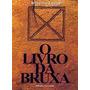O Livro Da Bruxa - Roberto Lopes