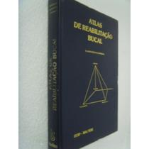 Livro Atlas De Reabilitação Bucal - Claudio Cezar De Miranda