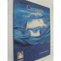 Livro Caravela - Redescobrimentos Poesias - Gabriel Bicalho