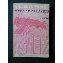 Gilberto Freyre - Sobrados E Mucambos 2