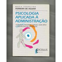 Livro - Psicologia Aplicada Á Administração